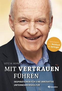 Mit Vertrauen führen von Werner,  Götz W