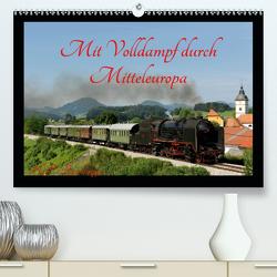 Mit Volldampf durch Mitteleuropa (Premium, hochwertiger DIN A2 Wandkalender 2020, Kunstdruck in Hochglanz) von Reschinger,  H.P.