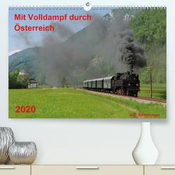 Mit Volldampf durch Österreich (Premium, hochwertiger DIN A2 Wandkalender 2020, Kunstdruck in Hochglanz) von Reschinger,  H.P.