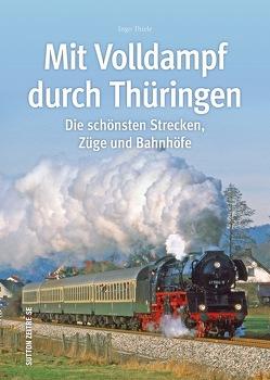 Mit Volldampf durch Thüringen von Thiele,  Ingo