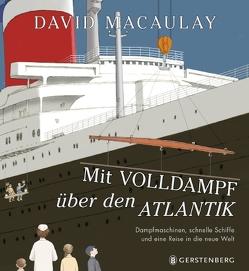 Mit Volldampf über den Atlantik von Macaulay,  David, Wilhelmi,  Margot