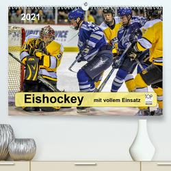 Mit vollem Einsatz – Eishockey (Premium, hochwertiger DIN A2 Wandkalender 2021, Kunstdruck in Hochglanz) von Roder,  Peter