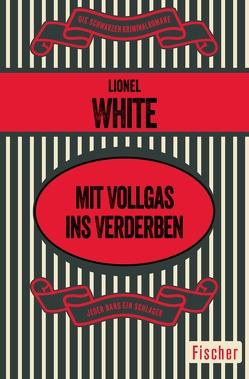 Mit Vollgas ins Verderben von Prost,  Klaus, White,  Lionel