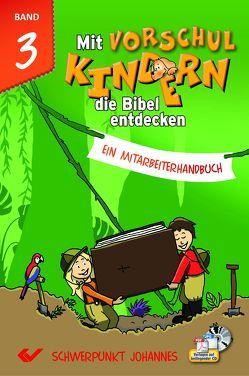 Mit Vorschulkindern die Bibel entdecken Band 3 von Volkmann,  Christiane
