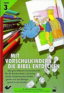 Mit Vorschulkindern die Bibel entdecken. Die gute biblische Unterrichtshilfe / Schwerpunkt-Johannes-Evangelium von Jaeger,  Hartmut, Paul,  Margitta