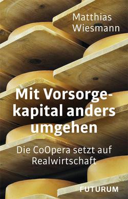 Mit Vorsorgekapital anders umgehen von Herrmannstorfer,  Udo, Maeder,  Daniel, Wiesmann,  Matthias