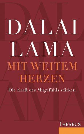 Mit weitem Herzen von Dalai Lama
