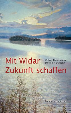 Mit Widar Zukunft schaffen von Fintelmann,  Volker, Hartmann,  Steffen
