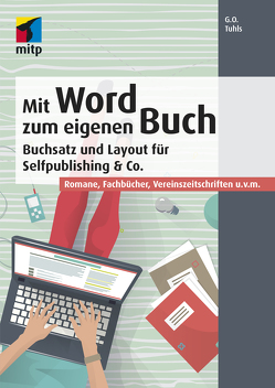 Mit Word zum eigenen Buch von Tuhls,  G. O.