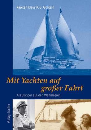 Mit Yachten auf grosser Fahrt von Goetsch,  Klaus R