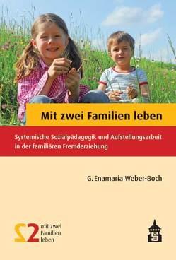 Mit zwei Familien leben von Weber-Boch,  G. Enamaria