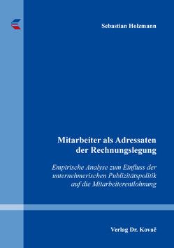 Mitarbeiter als Adressaten der Rechnungslegung von Holzmann,  Sebastian
