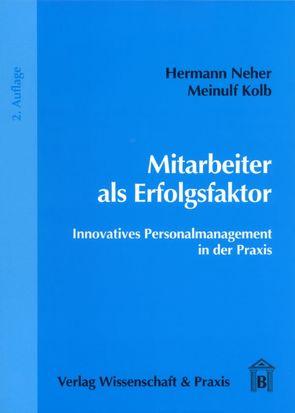 Mitarbeiter als Erfolgsfaktor von Kolb,  Meinulf, Neher,  Hermann