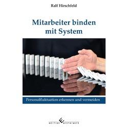 Mitarbeiter binden mit System von Hirschfeld,  Ralf