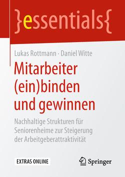Mitarbeiter (ein)binden und gewinnen von Rottmann,  Lukas, Witte,  Daniel