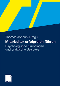 Mitarbeiter erfolgreich führen von Johann,  Thomas