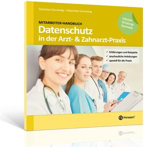 Mitarbeiter-Handbuch: Datenschutz in der Arzt- & Zahnarzt-Praxis von Günnewig,  Maximilian, Günnewig,  Sebastian