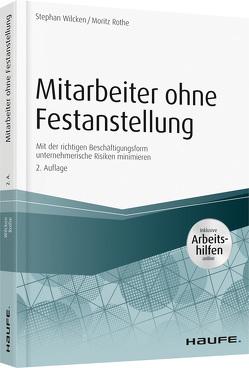Mitarbeiter ohne Festanstellung – inkl. Arbeitshilfen online von Rothe,  Moritz, Wilcken,  Stephan