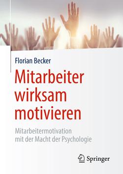 Mitarbeiter wirksam motivieren von Becker,  Florian
