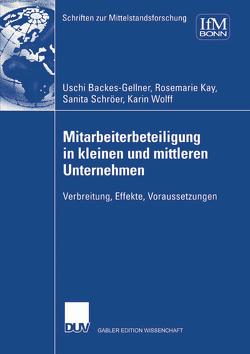 Mitarbeiterbeteiligung in kleinen und mittleren Unternehmen von Backes-Gellner,  Uschi, Kay,  Rosemarie, Schröer,  Sanita, Wolff,  Karin