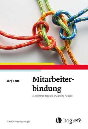 Mitarbeiterbindung von Felfe,  Jörg