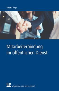 Mitarbeiterbindung im öffentlichen Dienst von Pinger,  Gina, Schulte,  Susanne