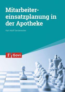 Mitarbeitereinsatzplanung in der Apotheke von Gerstenecker,  Karl Adolf