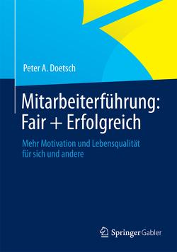 Mitarbeiterführung: Fair + Erfolgreich von Doetsch,  Peter A.