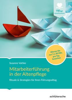 Mitarbeiterführung in der Altenpflege von Vathke,  Susanne