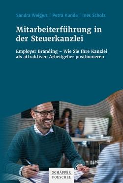 Mitarbeiterführung in der Steuerkanzlei von Kunde,  Petra, Scholz,  Ines, Weigert,  Sandra