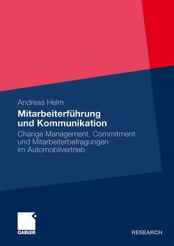 Mitarbeiterführung und Kommunikation von Helm,  Andreas
