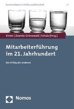 Mitarbeiterführung im 21. Jahrhundert von Kinter,  Achim, Schulz,  Jürgen, Zowislo-Grünewald,  Natascha