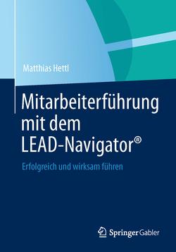 Mitarbeiterführung mit dem LEAD-Navigator® von Hettl,  Matthias, Klug,  Sonja Ulrike