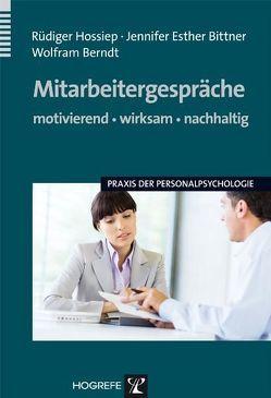 Mitarbeitergespräche – motivierend, wirksam, nachhaltig von Berndt,  Wolfram, Bittner,  Jennifer Esther, Hossiep,  Rüdiger