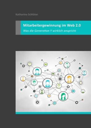 Mitarbeitergewinnung im Web 2.0 von Schlüter,  Katharina