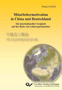 Mitarbeitermotivation in China und Deutschland von Liu-Kiel,  Hong