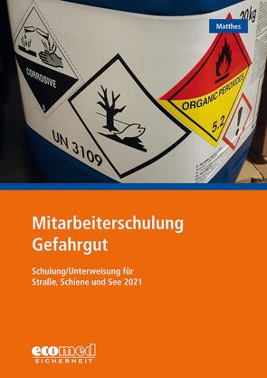 Mitarbeiterschulung Gefahrgut von Matthes,  Günter