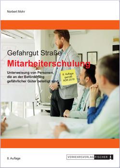 Mitarbeiterschulung Gefahrgut Strasse 2019 von Mohr,  Norbert