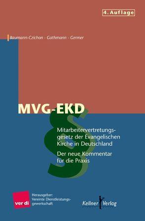 Mitarbeitervertretungsgesetz der Evangelischen Kirche in Deutschland, MVG-EKD von Baumann-Czichon,  Bernhard, Germer,  Lothar