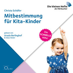 Mitbestimmung für Kita-Kinder von Berlinghof,  Ursula, Schaefer,  Christa, Vester,  Claus