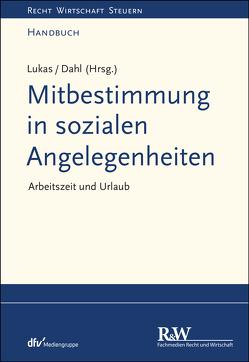 Mitbestimmung in sozialen Angelegenheiten, Band 1 von Dahl,  Holger, Lukas,  Roland