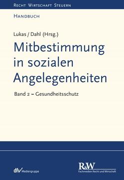 Mitbestimmung in sozialen Angelegenheiten, Band 2 von Dahl,  Holger, Lukas,  Roland