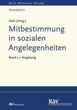 Mitbestimmung in sozialen Angelegenheiten, Band 3 von Dahl,  Holger