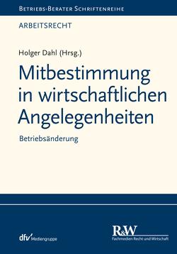 Mitbestimmung in wirtschaftlichen Angelegenheiten von Dahl,  Holger