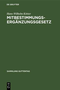 Mitbestimmungs-Ergänzungsgesetz von Kötter,  Hans Wilhelm