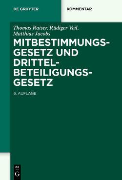 Mitbestimmungsgesetz und Drittelbeteiligungsgesetz von Jacobs,  Matthias, Raiser,  Thomas, Veil,  Rüdiger
