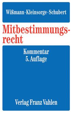 Mitbestimmungsrecht von Fitting,  Karl, Kleinsorge,  Georg, Liese,  Christian, Schubert,  Claudia, Wißmann,  Hellmut, Wlotzke,  Otfried