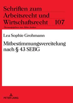 Mitbestimmungsvereitelung nach § 43 SEBG von Grohmann,  Lea Sophie
