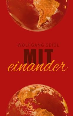 miteinander von Seidl,  Wolfgang