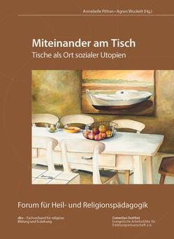 Miteinander am Tisch von Pithan,  Annebelle, Wuckelt,  Agnes